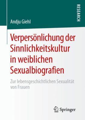 Verpersönlichung der Sinnlichkeitskultur in weiblichen Sexualbiografien - Andju Giehl |