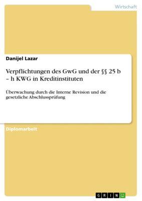 Verpflichtungen des GwG und der §§ 25 b – h KWG in Kreditinstituten, Danijel Lazar