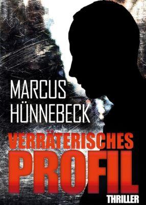 Verräterisches Profil, Marcus Hünnebeck