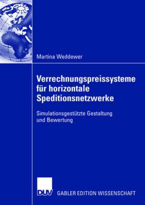 Verrechnungspreissystemen für horizontale Speditionsnetzwerke, Martina Weddewer