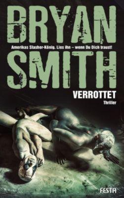 Verrottet, Bryan Smith