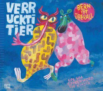 Verruckti Tier, 1 Audio-CD, Bern ist überall