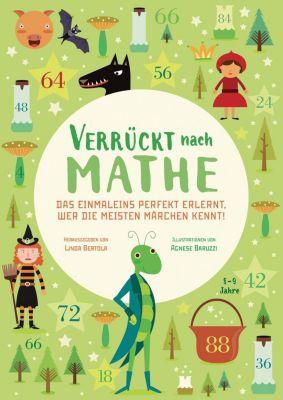 Verrückt nach Mathe - Das Einmaleins perfekt erlernt, wer die meisten Märchen kennt!, Linda Bertola