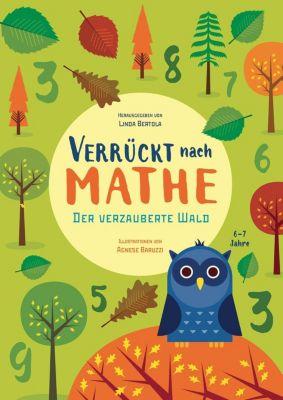 Verrückt nach Mathe - Der verzauberte Wald, Agnese Baruzzi, Linda Bertola