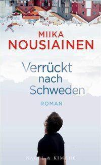 Verrückt nach Schweden - Miika Nousiainen |