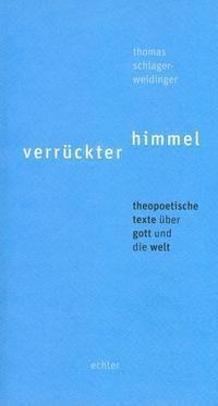 Verrückter Himmel - Thomas Schlager-Weidinger |