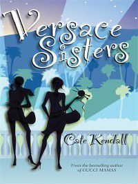 Versace Sisters, Cate Kendall
