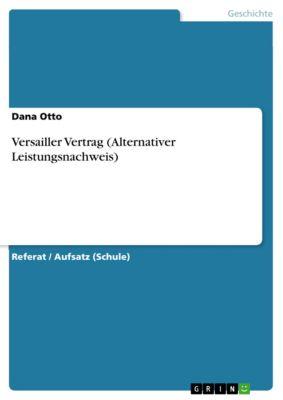 Versailler Vertrag (Alternativer Leistungsnachweis), Dana Otto