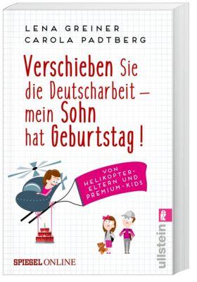 Verschieben Sie die Deutscharbeit - mein Sohn hat Geburtstag!, Lena Greiner, Carola Padtberg-Kruse
