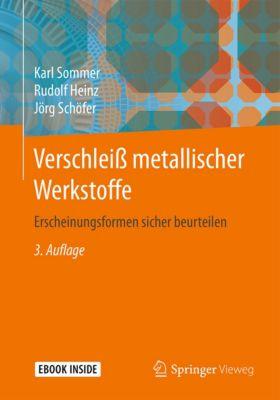 Verschleiß metallischer Werkstoffe, Karl Sommer, Rudolf Heinz, Jörg Schöfer