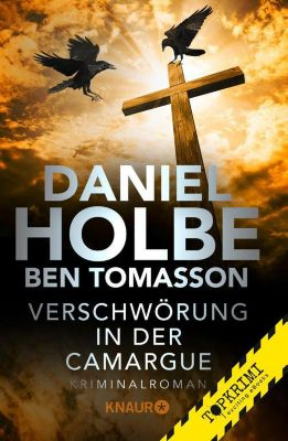 Verschwörung in der Camargue, Daniel Holbe, Ben Tomasson