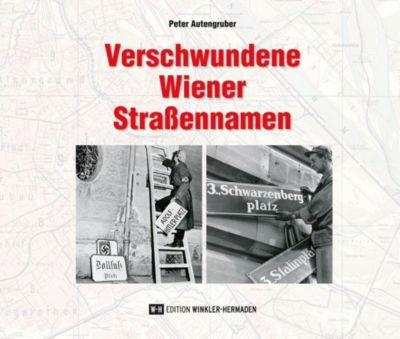 Verschwundene Wiener Straßennamen - Peter Autengruber pdf epub