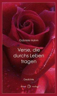 Verse, die durchs Leben tragen - Gabriele Hahm  