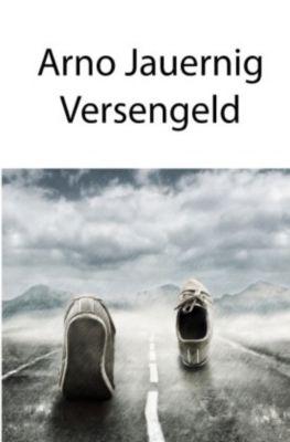 Versengeld - Arno Jauernig pdf epub