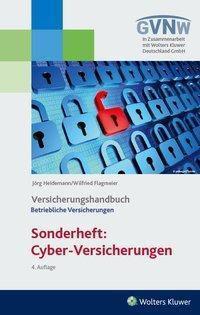 Versicherungshandbuch Betriebliche Versicherungen. Sonderheft: Cyber-Risiken, Jörg Heidemann, Wilfried Flagmeier