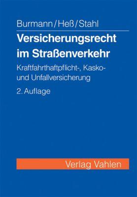 Versicherungsrecht im Straßenverkehr, Michael Burmann, Michael Heß, Kerstin Stahl