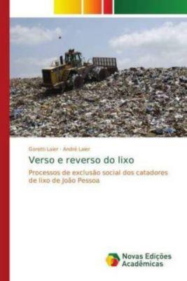 Verso e reverso do lixo, Goretti Laier, André Laier