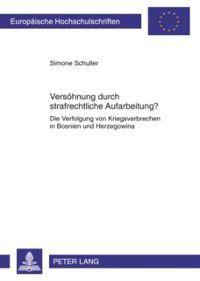 Versoehnung durch strafrechtliche Aufarbeitung?, Simone Schuller