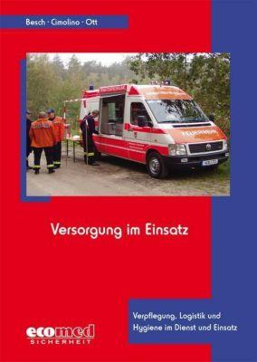 Versorgung im Einsatz, Florian Besch, Ulrich Cimolino, Matthias Ott