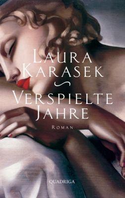 Verspielte Jahre, Laura Karasek