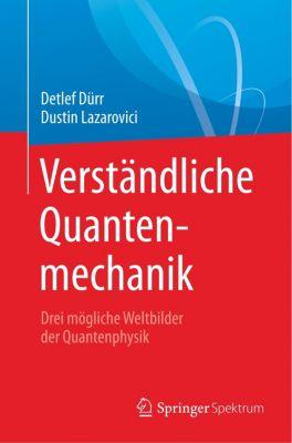Verständliche Quantenmechanik, Detlef Dürr, Dustin Lazarovici