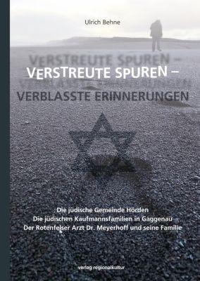 Verstreute Spuren - verblasste Erinnerungen - Ulrich Behne |