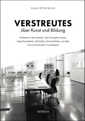Verstreutes über Kunst und Bildung - Klaus-Peter Busse |