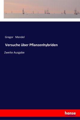 Versuche über Pflanzenhybriden - Gregor Mendel |