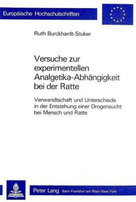 Versuche zur experimentellen Analgetika-Abhängigkeit bei der Ratte, Ruth Burckhardt-Stuker