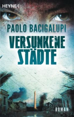 Versunkene Städte, Paolo Bacigalupi