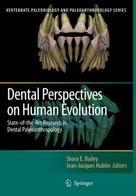 Vertebrate Paleobiology and Paleoanthropology: Dental Perspectives on Human Evolution