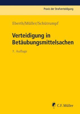 Verteidigung in Betäubungsmittelsachen, Alexander Eberth, Eckhart Müller, Matthias Schütrumpf
