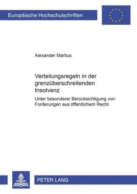 Verteilungsregeln in der grenzüberschreitenden Insolvenz, Alexander Martius