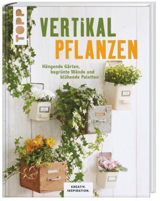 vertikal pflanzen buch jetzt portofrei bei. Black Bedroom Furniture Sets. Home Design Ideas