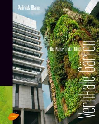 Vertikale Gärten, Patrick Blanc