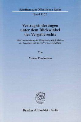 Vertragsänderungen unter dem Blickwinkel des Vergaberechts, Verena Poschmann