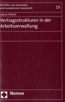 Vertragsstrukturen in der Arbeitsverwaltung, Ingmar Fröhlich