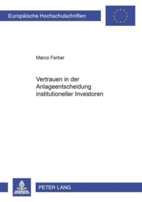 Vertrauen in der Anlageentscheidung institutioneller Investoren, Marco Ferber