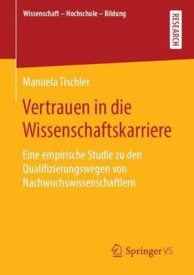 Vertrauen in die Wissenschaftskarriere - Manuela Tischler |