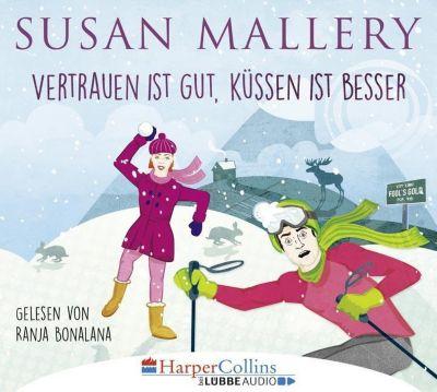 Vertrauen ist gut, Küssen ist besser, 4 Audio-CDs, Susan Mallery