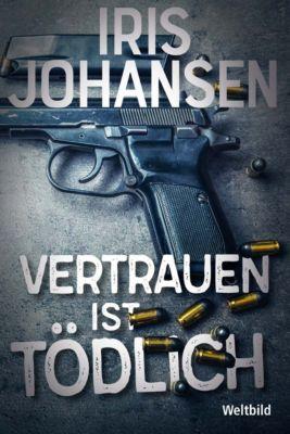 Vertrauen ist tödlich, Iris Johansen