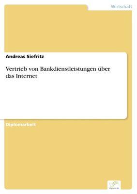 Vertrieb von Bankdienstleistungen über das Internet, Andreas Siefritz