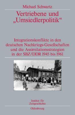 Vertriebene und 'Umsiedlerpolitik', Michael Schwartz