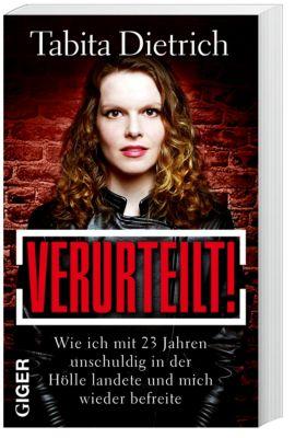 Verurteilt!, Tabita Dietrich