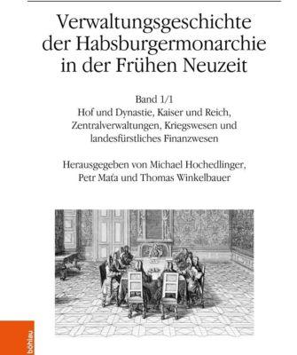 Verwaltungsgeschichte der Habsburgermonarchie in der Frühen Neuzeit, 2 Teilbde.