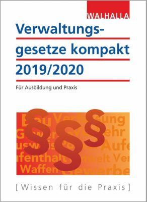 Verwaltungsgesetze kompakt 2019/2020 - Walhalla Fachredaktion |