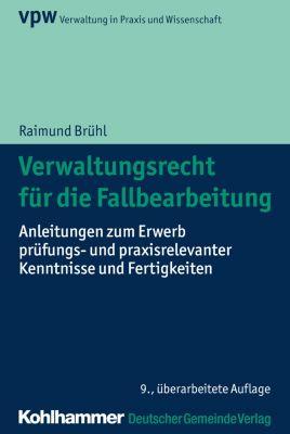 Verwaltungsrecht für die Fallbearbeitung, Raimund Brühl