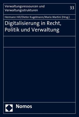 Verwaltungsressourcen und Verwaltungsstrukturen: Digitalisierung in Recht, Politik und Verwaltung
