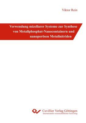 Verwendung mizellarer Systeme zur Synthese von Metallphosphat-Nanocontainern und nanoporösen Metallnitriden - Viktor Rein |