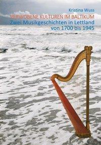 Verwobene Kulturen im Baltikum - Kristina Wuss pdf epub
